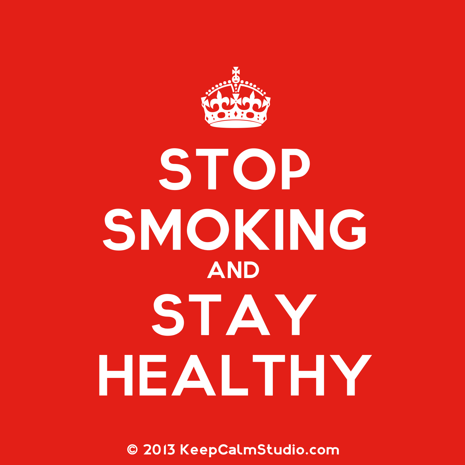 Quit Smoking For Your Health By the Keep Calm Creators